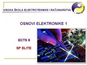 VISOKA KOLA ELEKTROTEHNIKE I RAUNARSTVA OSNOVI ELEKTRONIKE 1