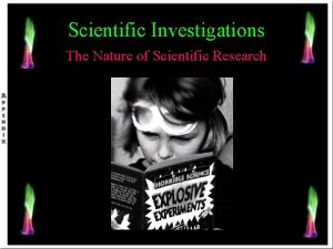 Scientific Investigations The Nature of Scientific Research Science