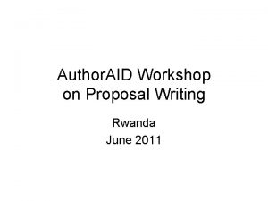 Author AID Workshop on Proposal Writing Rwanda June