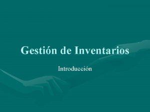Gestin de Inventarios Introduccin Stocks existencias inventarios Se