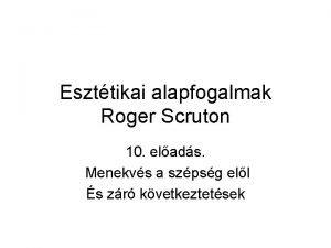 Eszttikai alapfogalmak Roger Scruton 10 elads Menekvs a
