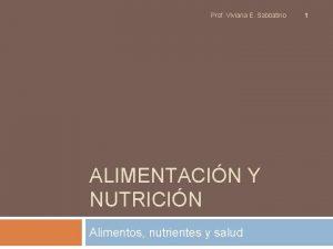 Prof Viviana E Sabbatino ALIMENTACIN Y NUTRICIN Alimentos