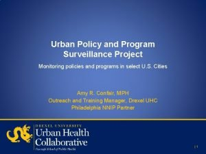 Urban Policy and Program Surveillance Project Monitoring policies