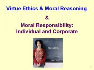Virtue Ethics Moral Reasoning Moral Responsibility Individual and