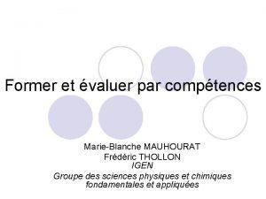 Former et valuer par comptences MarieBlanche MAUHOURAT Frdric