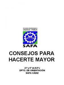 CONSEJOS PARA HACERTE MAYOR 5 y 6 de