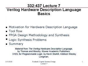 332 437 Lecture 7 Verilog Hardware Description Language
