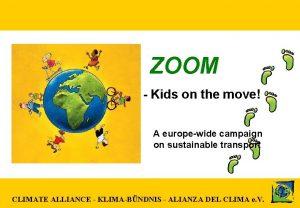 ZOOM Kids on the move ZOOM Kids on