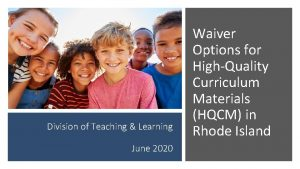Division of Teaching Learning June 2020 Waiver Options