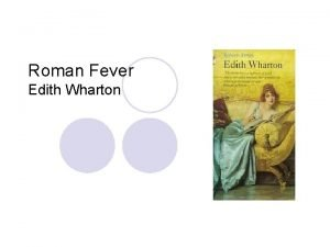 Roman Fever Edith Wharton Roman Fever Edith Wharton