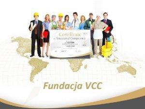 Fundacja VCC Informacje o projekcie Projekt Razem odkryjmy