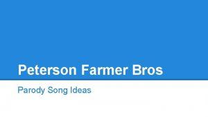 Peterson Farmer Bros Parody Song Ideas Fancy by