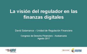 La visin del regulador en las finanzas digitales