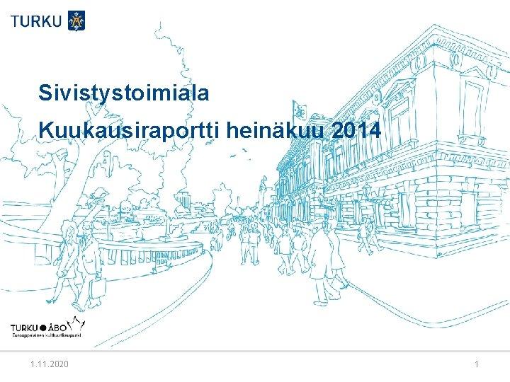 Sivistystoimiala Kuukausiraportti heinkuu 2014 1 11 2020 1