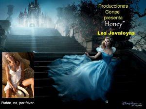 Producciones Gonpe presenta Honey Los Javaloyas Producciones Gonpe