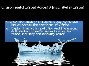 Environmental Issues Across Africa Water Issues SS 7