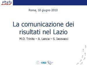 Roma 18 giugno 2010 La comunicazione dei risultati