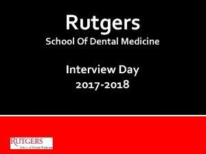 Rutgers School Of Dental Medicine Interview Day 2017