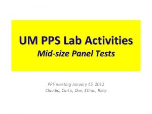 UM PPS Lab Activities Midsize Panel Tests PPS