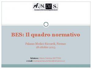 BES Il quadro normativo Palazzo MediciRiccardi Firenze 18