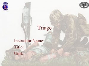 Triage Instructor Name Title Unit Triage from the