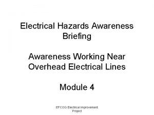 Electrical Hazards Awareness Briefing Awareness Working Near Overhead
