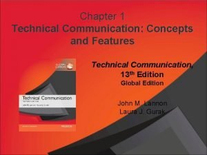 Chapter 1 Technical Communication Concepts and Features Technical