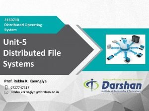 2160710 Distributed Operating System Unit5 Distributed File Systems