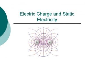 Electric Charge and Static Electricity Electric Charge u