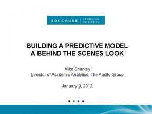 BUILDING A PREDICTIVE MODEL A BEHIND THE SCENES