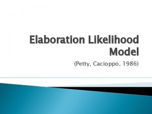 Elaboration Likelihood Model Petty Cacioppo 1986 Elaboration Likelihood