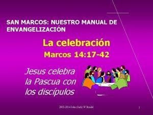 SAN MARCOS NUESTRO MANUAL DE ENVANGELIZACIN La celebracin