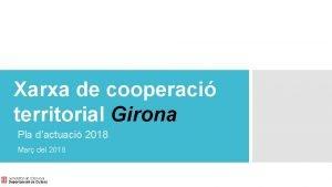 Xarxa de cooperaci territorial Girona Pla dactuaci 2018