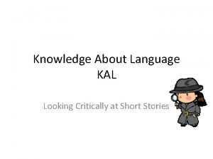 Knowledge About Language KAL Looking Critically at Short
