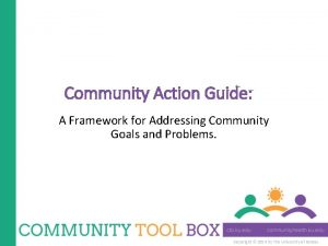 Community Action Guide A Framework for Addressing Community