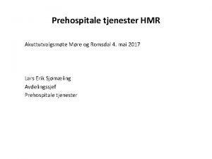 Prehospitale tjenester HMR Akuttutvalgsmte Mre og Romsdal 4