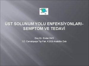 ST SOLUNUM YOLU ENFEKSYONLARISEMPTOM VE TEDAV Do Dr