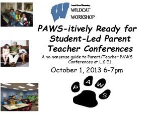 Locust Grove Elementary WILDCAT WORKSHOP PAWSitively Ready for