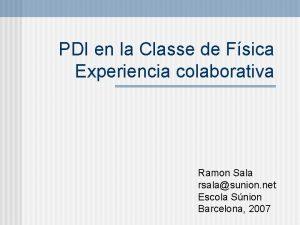 PDI en la Classe de Fsica Experiencia colaborativa