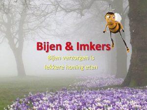 Bijen Imkers Bijen verzorgen is lekkere honing eten