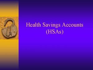Health Savings Accounts HSAs HSA Accounts were signed