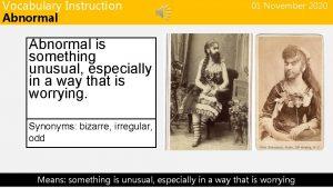 Vocabulary Instruction Abnormal 01 November 2020 Abnormal is