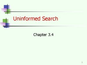 Uninformed Search Chapter 3 4 1 Uninformed search