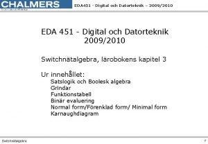 EDA 451 Digital och Datorteknik 20092010 EDA 451