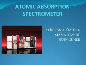 ATOMIC ABSORPTION SPECTROMETER SELN CANSU ZTRK EYMA ATAKUL