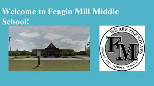 Welcome to Feagin Mill Middle School Who is