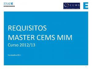 REQUISITOS MASTER CEMS MIM Curso 201213 Noviembre 2011