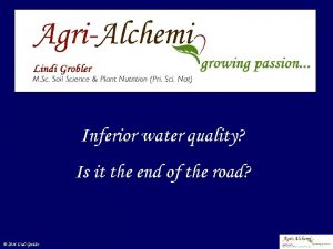 Inferior water quality Is it the end of