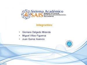 Integrantes Giomara Delgado Miranda Miguel Villao Figueroa Juan