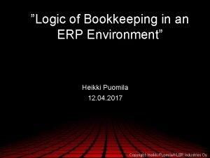 Logic of Bookkeeping in an ERP Environment Heikki